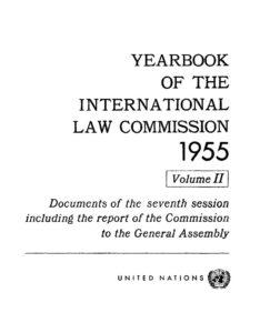 INTERNATIONAL_TREATY_ILC-YEARBOOK-1955-VOL-II_1955_ENG